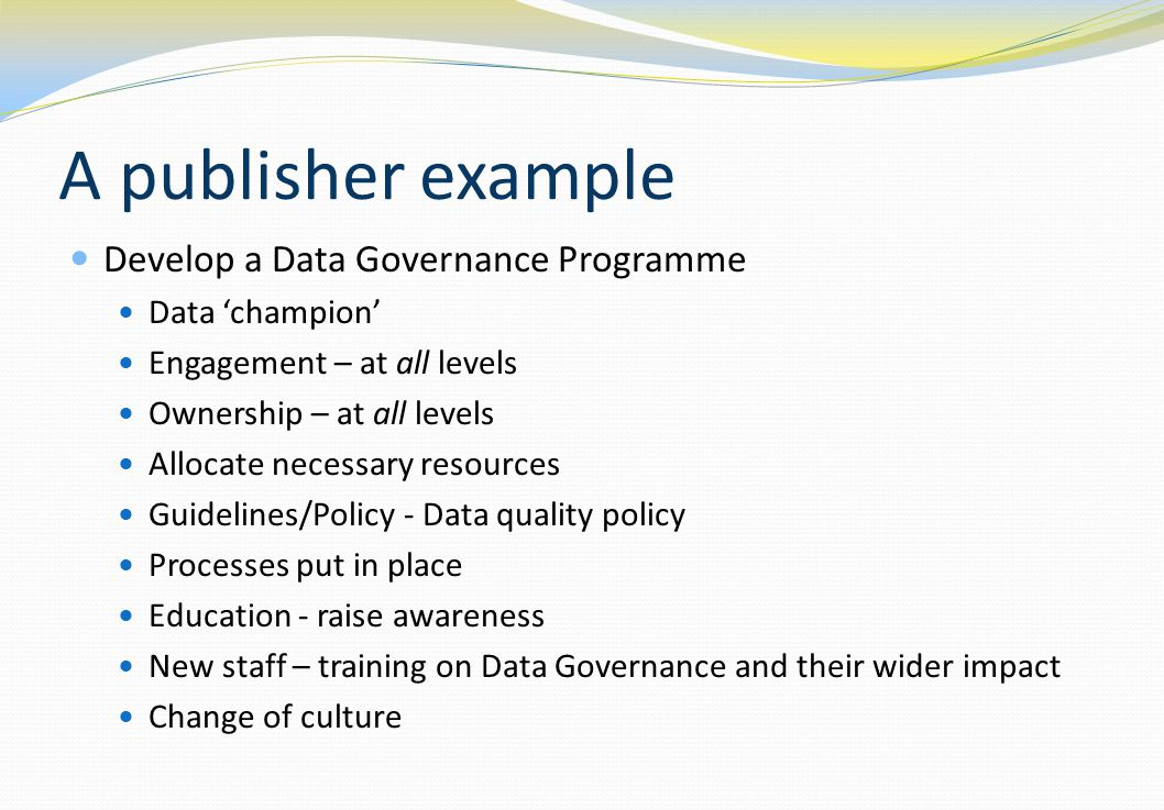 A publisher example Develop a Data Governance Programme
