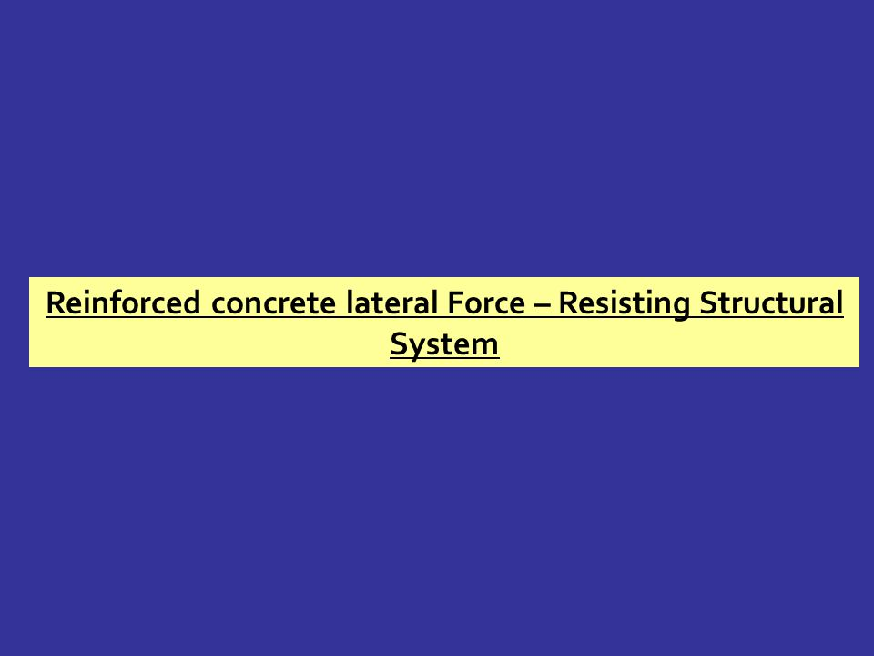 Reinforced concrete lateral Force – Resisting Structural System
