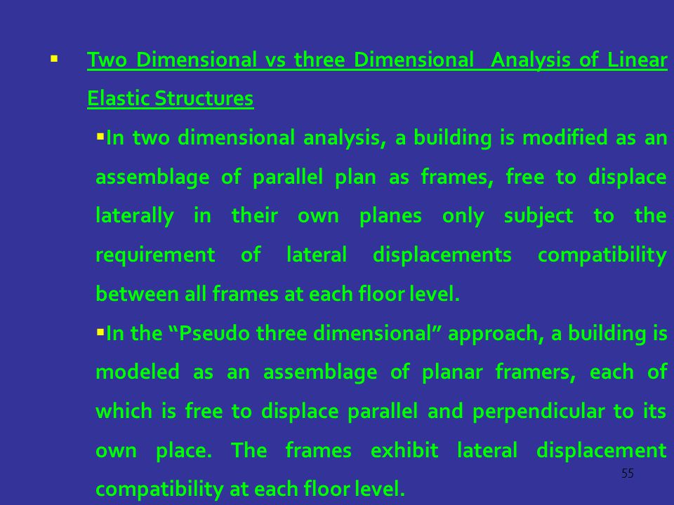 Two Dimensional vs three Dimensional Analysis of Linear Elastic Structures
