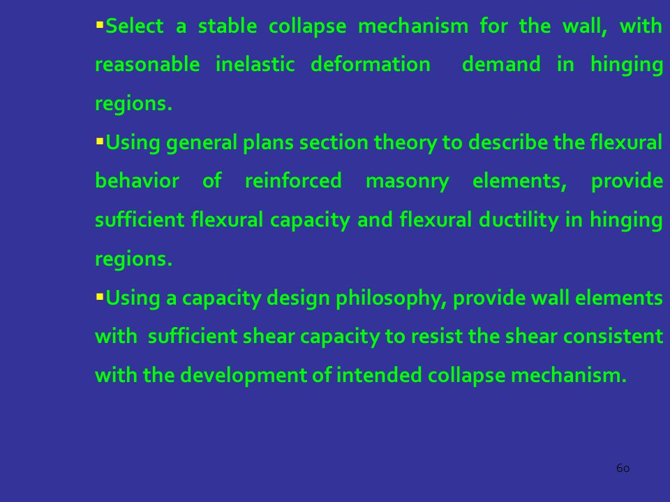 Select a stable collapse mechanism for the wall, with reasonable inelastic deformation demand in hinging regions.