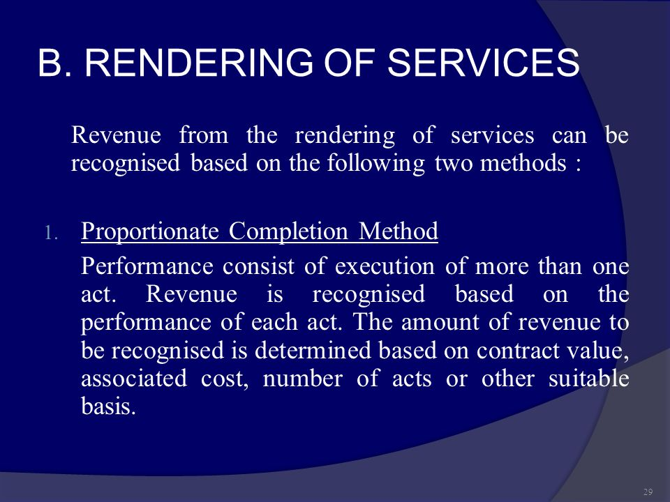B. RENDERING OF SERVICES