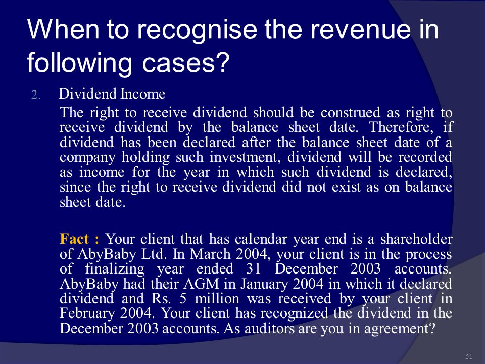 When to recognise the revenue in following cases