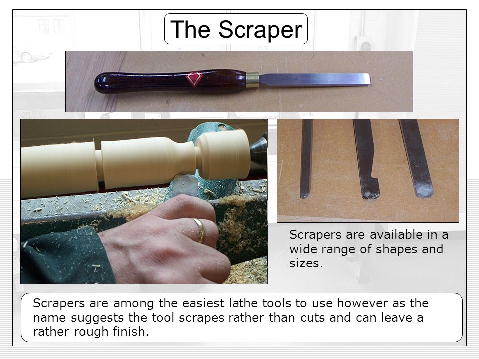 The Scraper Scrapers are available in a wide range of shapes and sizes. Copper.