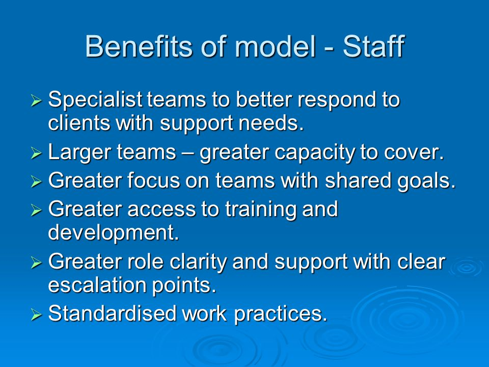 Benefits of model - Staff