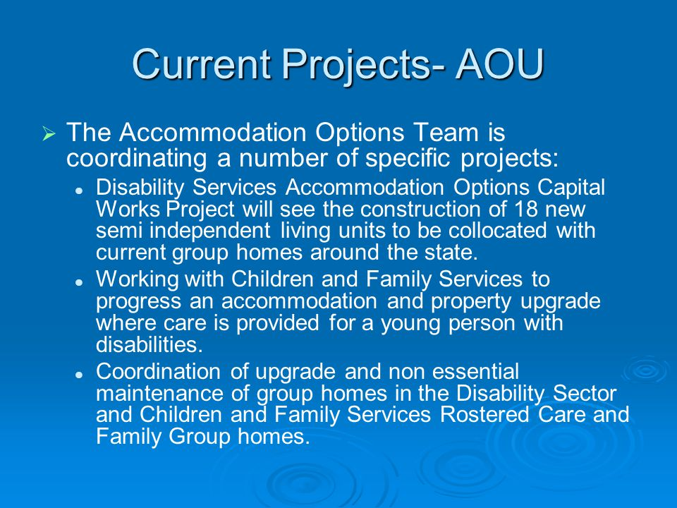 Current Projects- AOU The Accommodation Options Team is coordinating a number of specific projects: