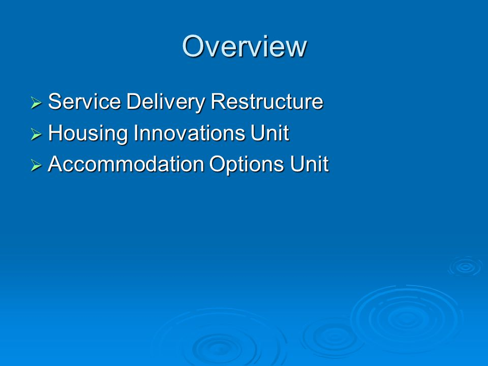 Overview Service Delivery Restructure Housing Innovations Unit