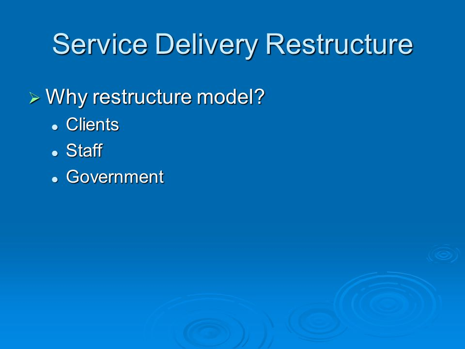 Service Delivery Restructure