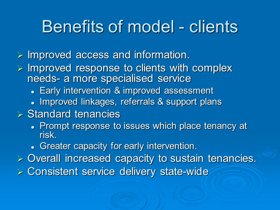 Benefits of model - clients