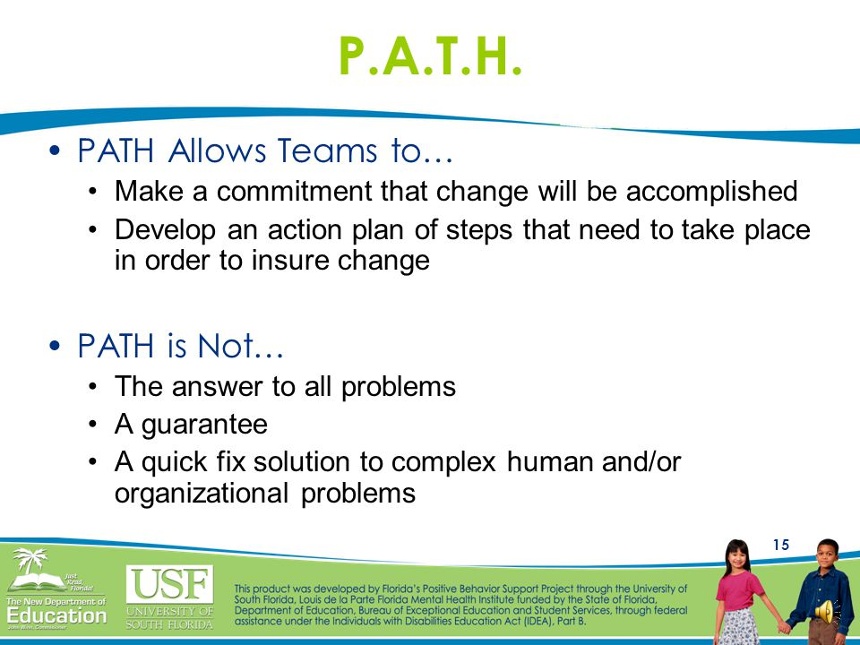 P.A.T.H. PATH Allows Teams to… PATH is Not…