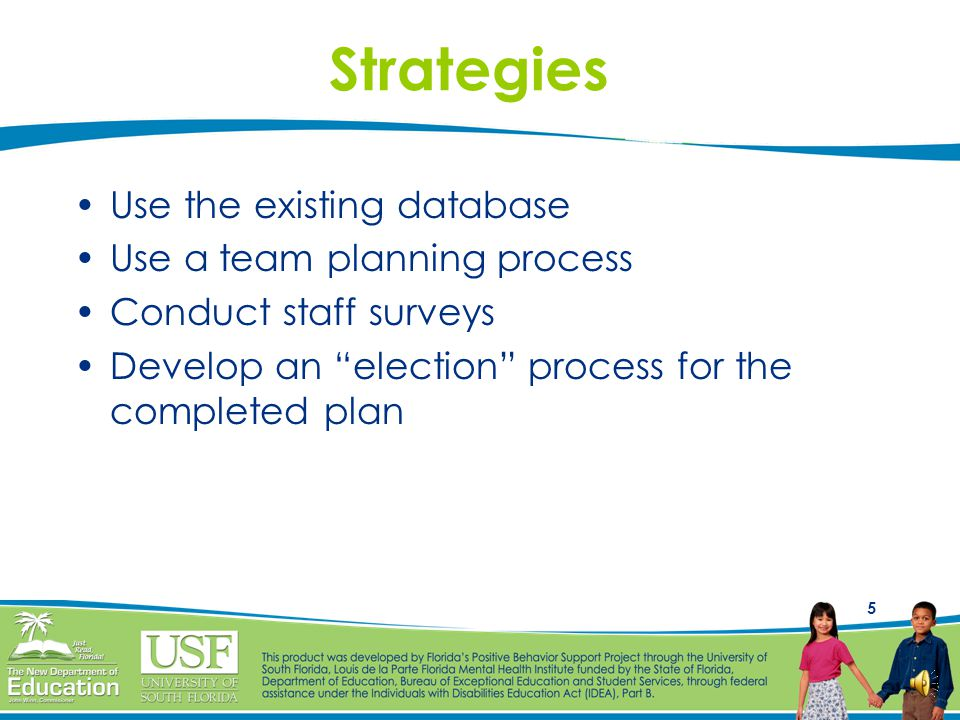 Strategies Use the existing database Use a team planning process