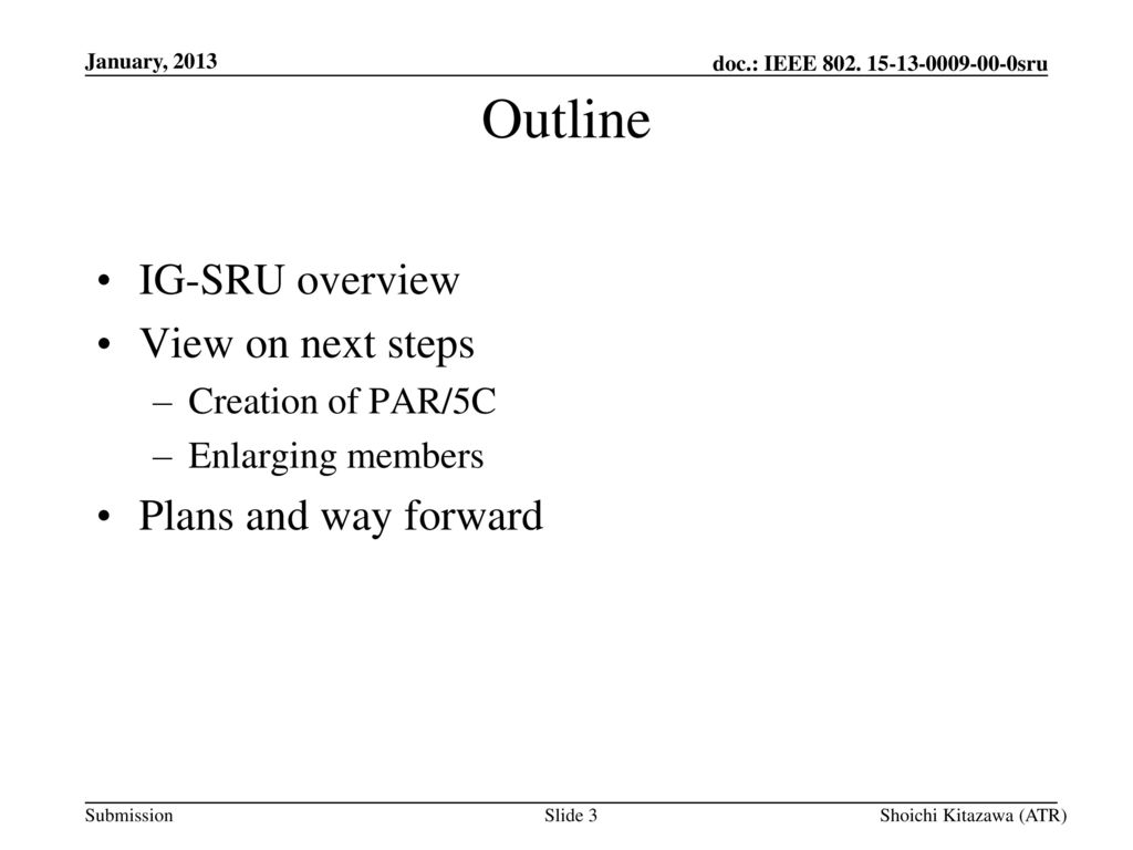 Outline IG-SRU overview View on next steps Plans and way forward