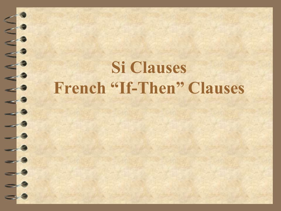 Si Clauses French If-Then Clauses