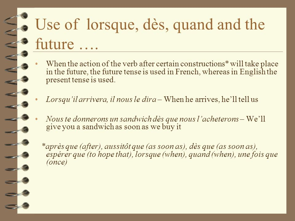 Use of lorsque, dès, quand and the future ….