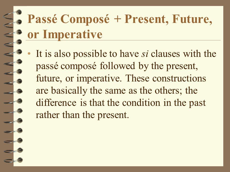 Passé Composé + Present, Future, or Imperative