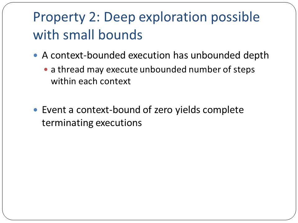 Property 2: Deep exploration possible with small bounds