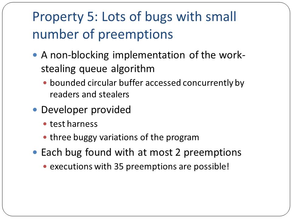 Property 5: Lots of bugs with small number of preemptions