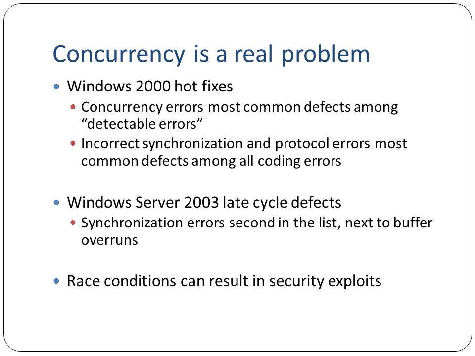 Concurrency is a real problem