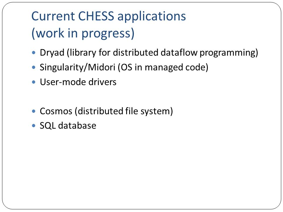 Current CHESS applications (work in progress)