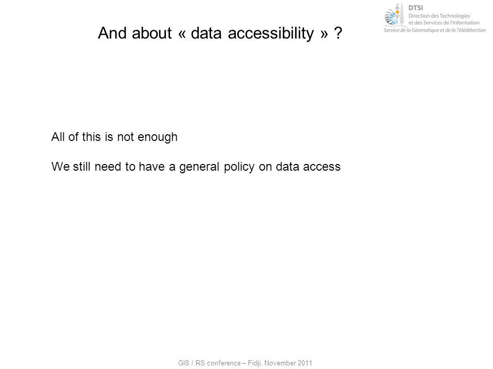 And about « data accessibility »