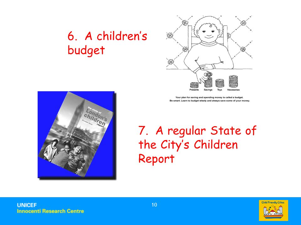 7. A regular State of the City's Children Report