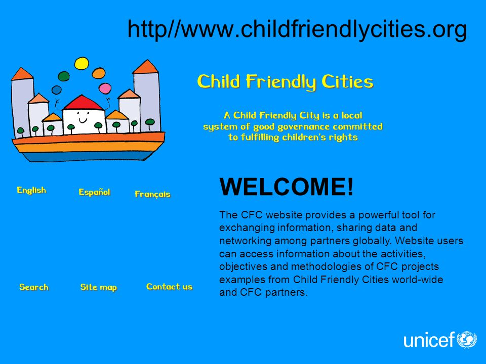 http//www.childfriendlycities.org WELCOME!