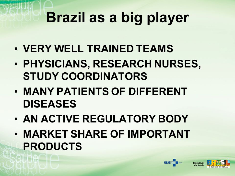 Brazil as a big player VERY WELL TRAINED TEAMS