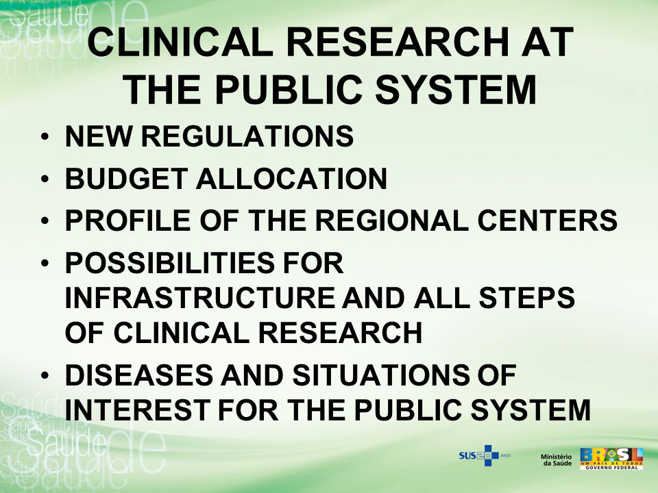 CLINICAL RESEARCH AT THE PUBLIC SYSTEM