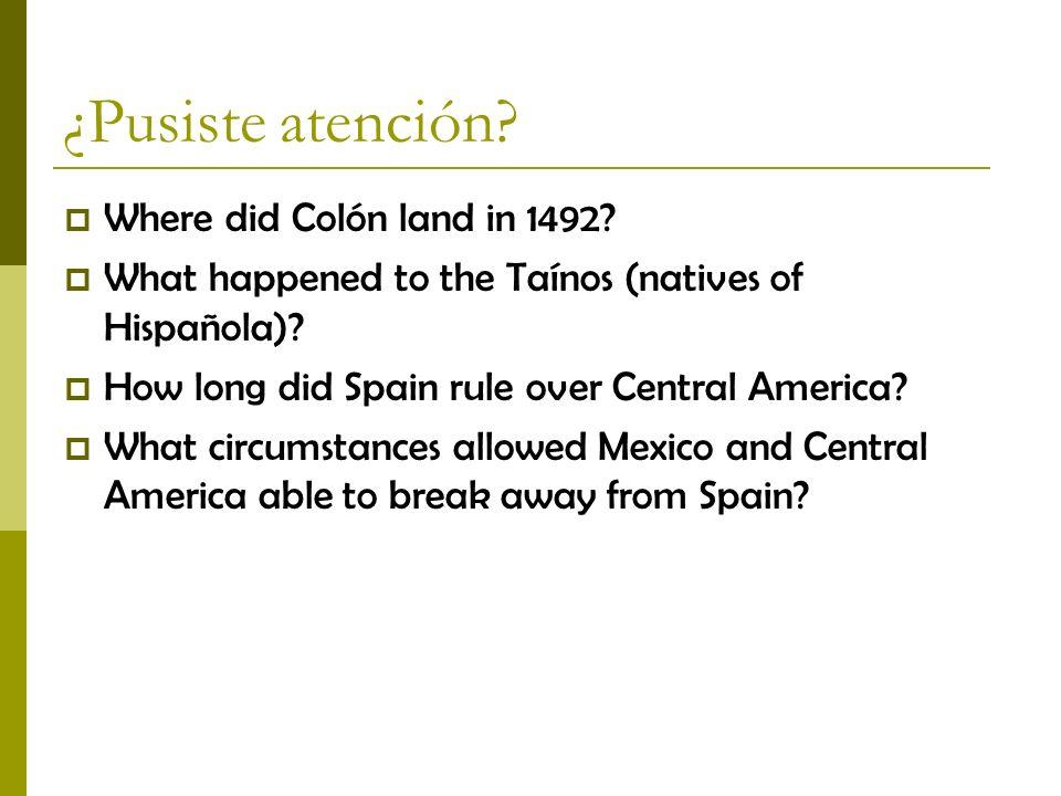 ¿Pusiste atención Where did Colón land in 1492