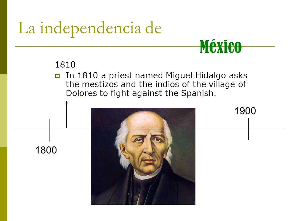 La independencia de México 1900 1800 1810