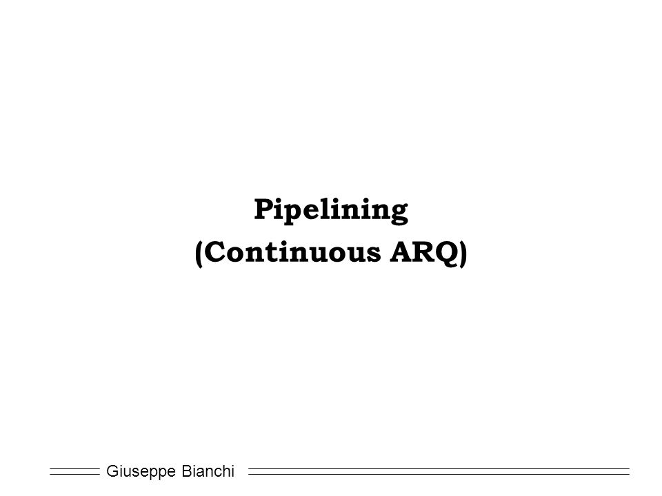 Pipelining (Continuous ARQ)