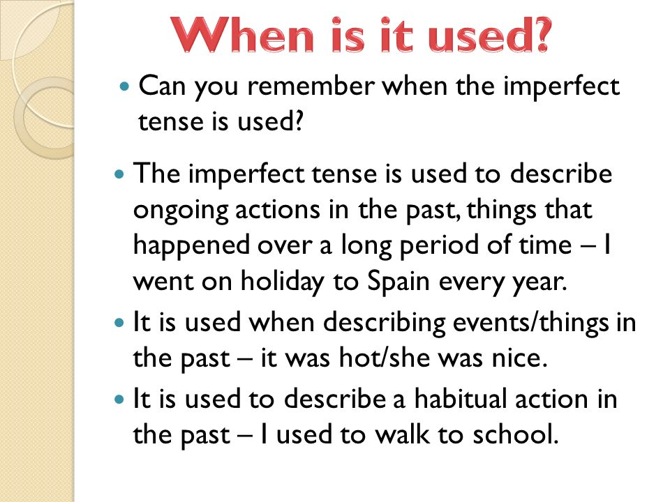 When is it used Can you remember when the imperfect tense is used