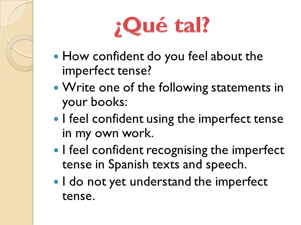 ¿Qué tal How confident do you feel about the imperfect tense