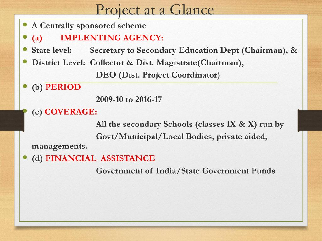 Project at a Glance A Centrally sponsored scheme