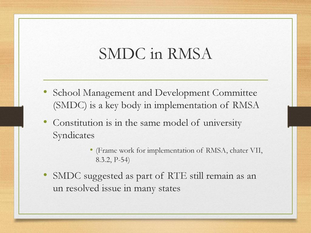 SMDC in RMSA School Management and Development Committee (SMDC) is a key body in implementation of RMSA.