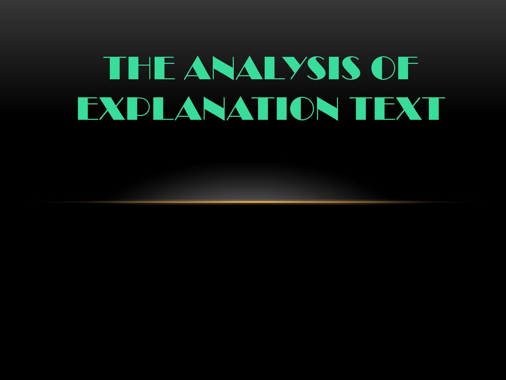 THE ANALYSIS OF EXPLANATION TEXT