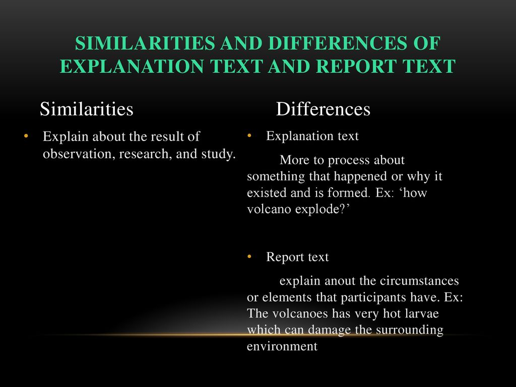 Similarities and differences of Explanation Text and Report Text
