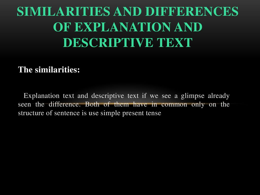 Similarities and Differences of Explanation and Descriptive Text