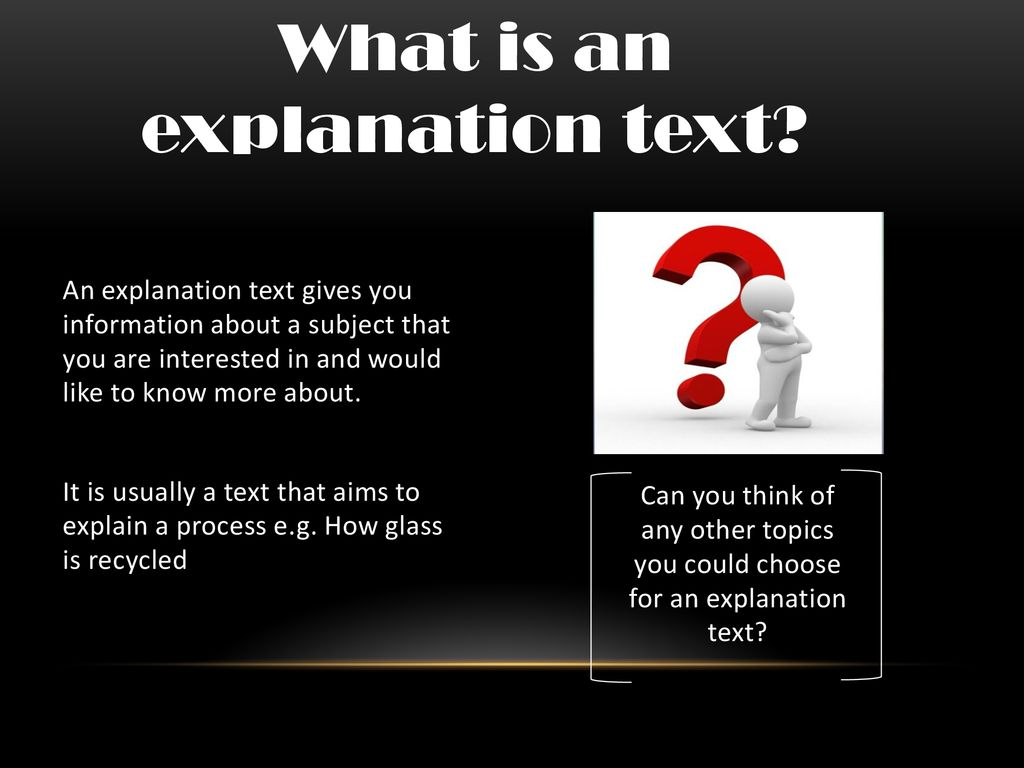 What is an explanation text