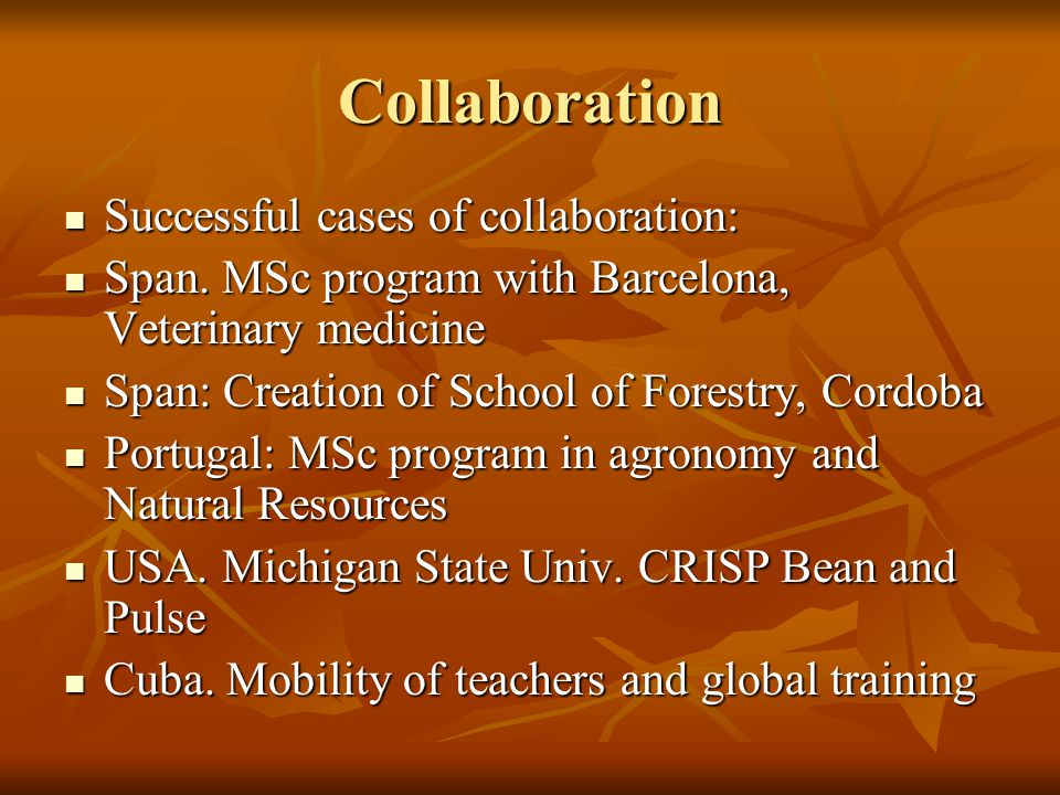 Collaboration Successful cases of collaboration: