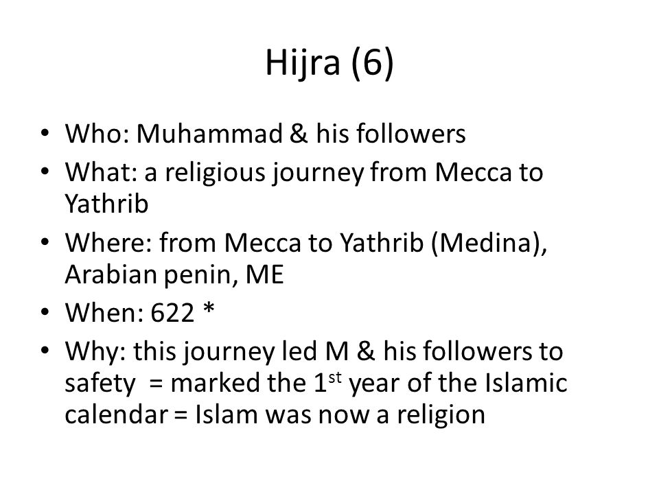 Hijra (6) Who: Muhammad & his followers