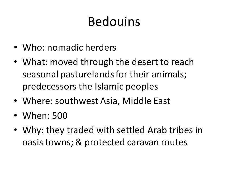 Bedouins Who: nomadic herders