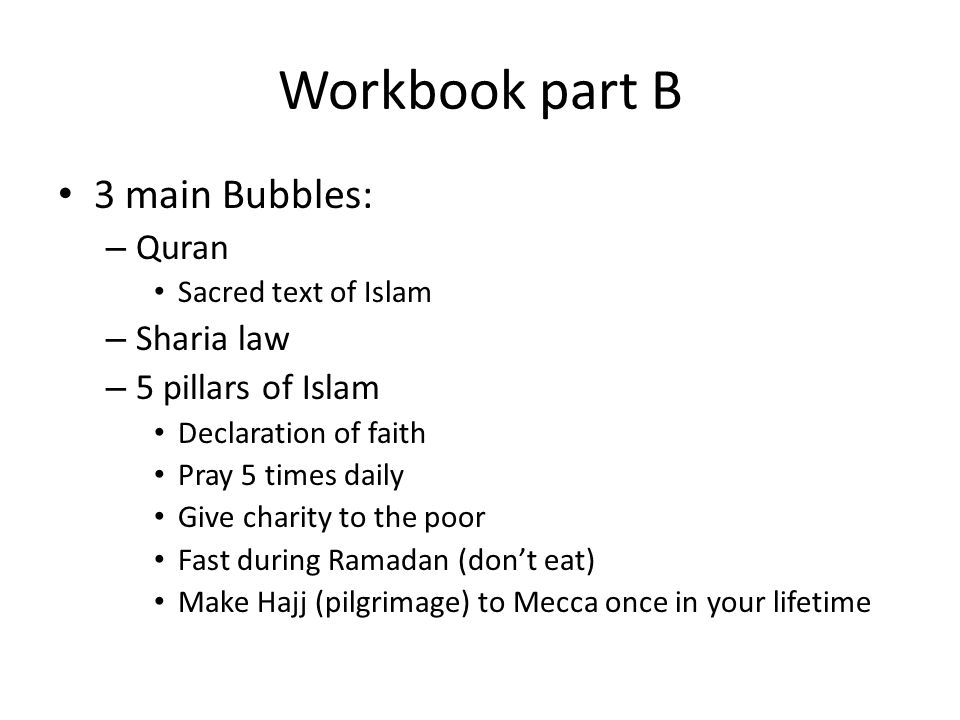 Workbook part B 3 main Bubbles: Quran Sharia law 5 pillars of Islam