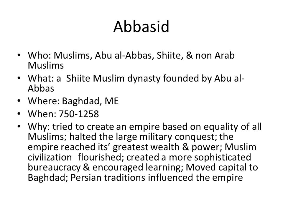Abbasid Who: Muslims, Abu al-Abbas, Shiite, & non Arab Muslims