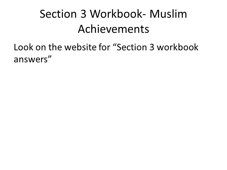 Section 3 Workbook- Muslim Achievements