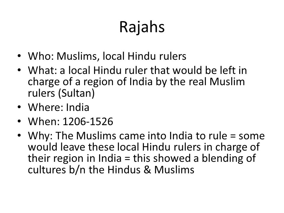 Rajahs Who: Muslims, local Hindu rulers