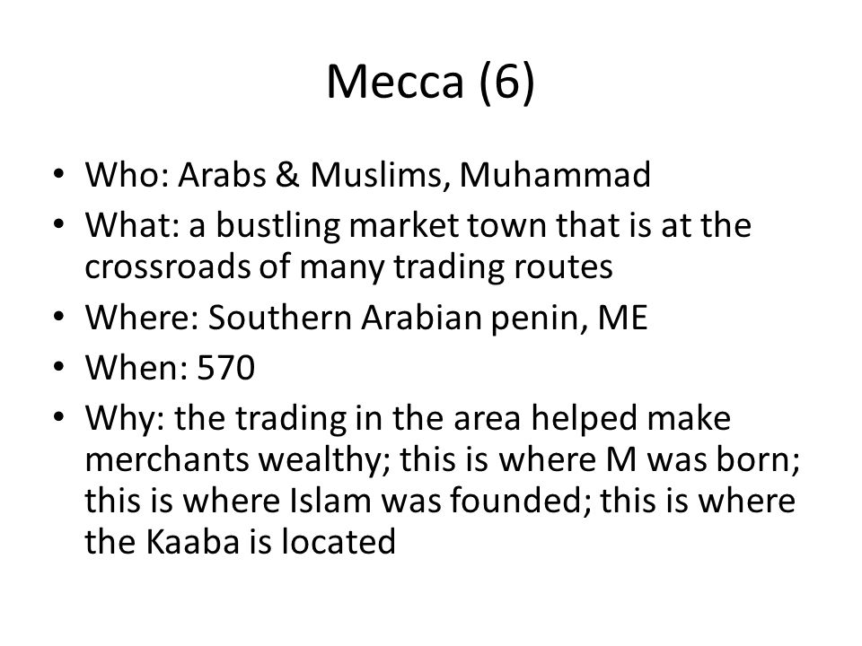Mecca (6) Who: Arabs & Muslims, Muhammad