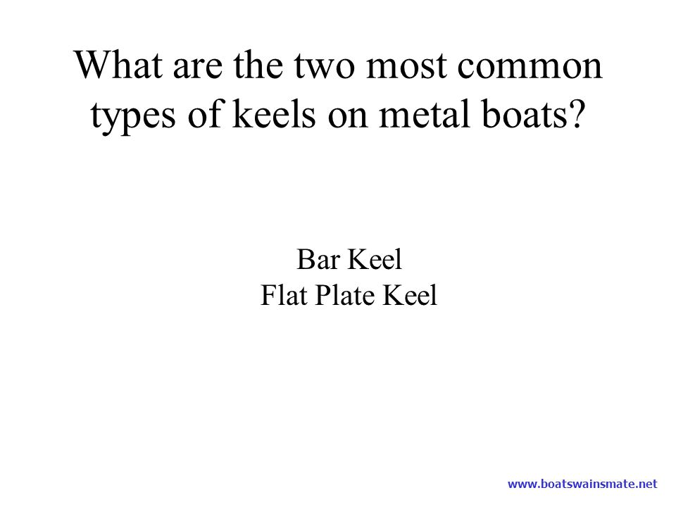 What are the two most common types of keels on metal boats