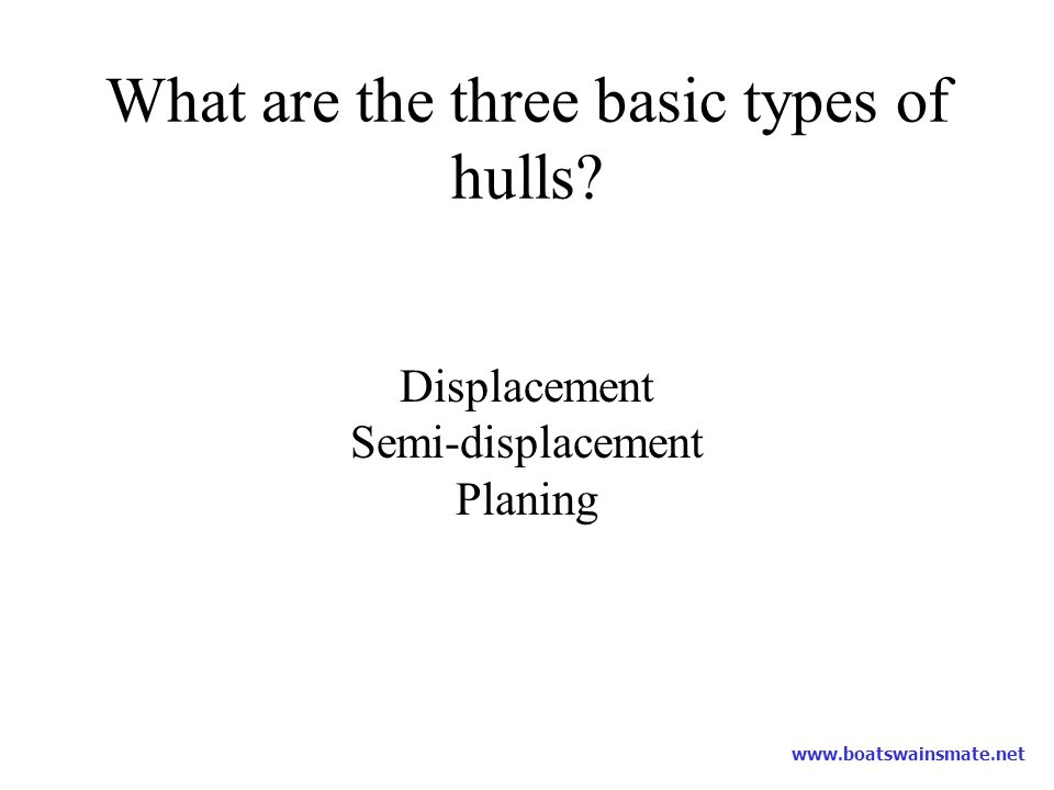 What are the three basic types of hulls