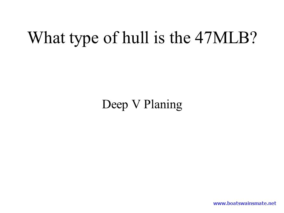 What type of hull is the 47MLB