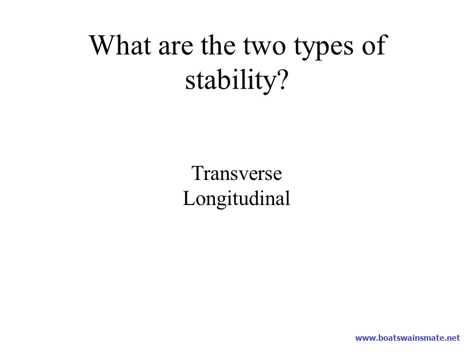 What are the two types of stability